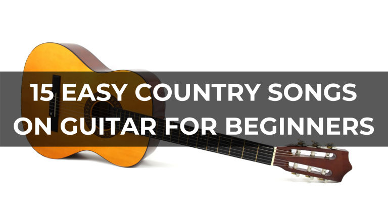 15 Easy Country Songs on Guitar for Beginners