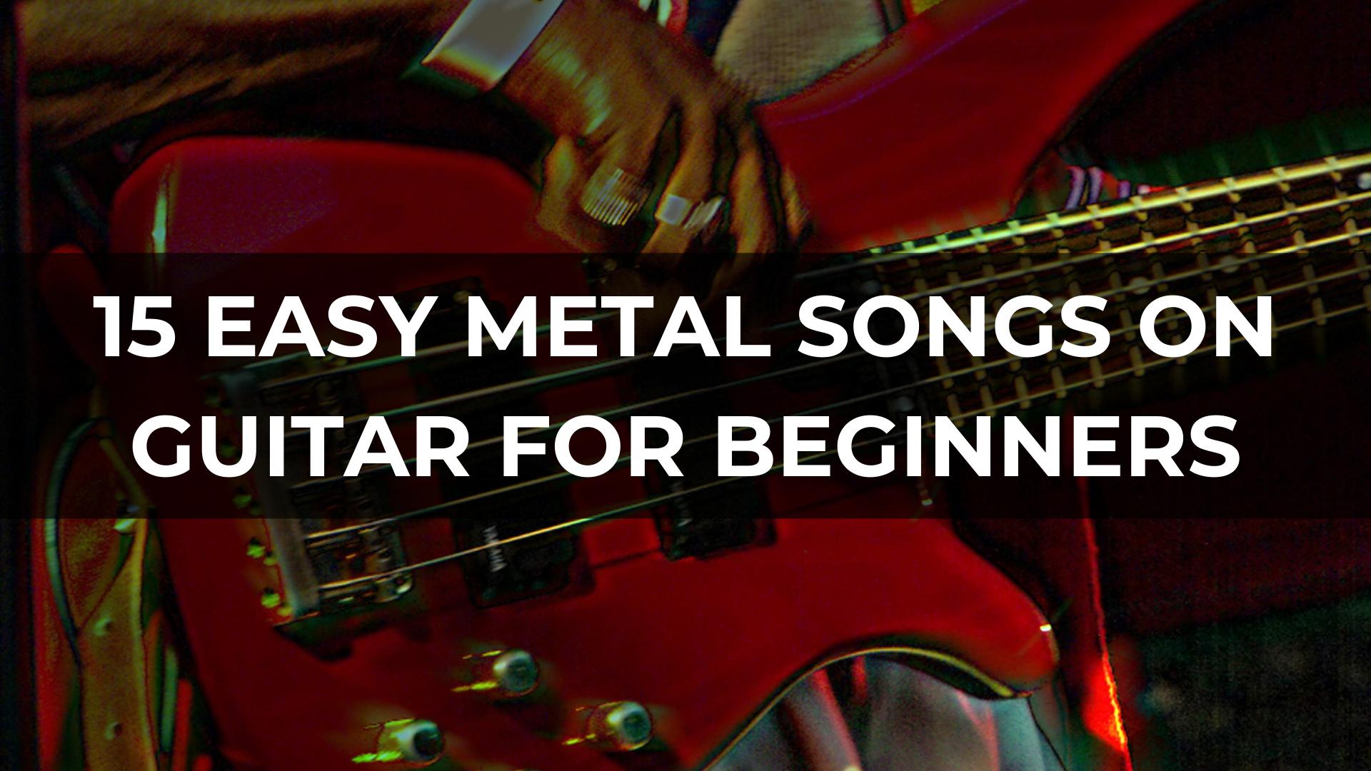 Easy Metal Songs on Guitar for Beginners