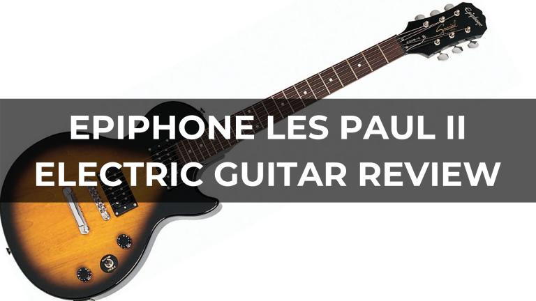 Epiphone Les Paul II Electric Guitar Review