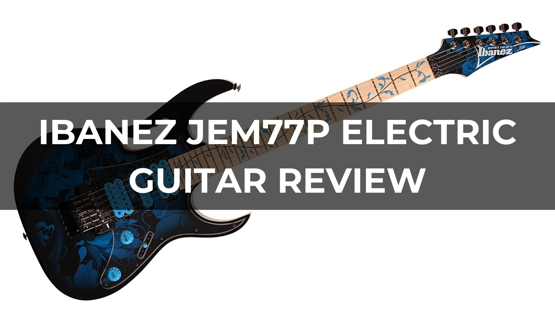 Ibanez JEM77P Electric Guitar Review