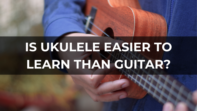 Is Ukulele Easier to Learn Than Guitar?